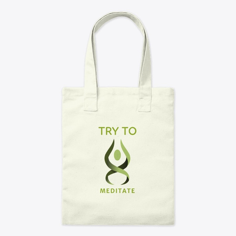 Try To Meditate Natural T-Shirt Front