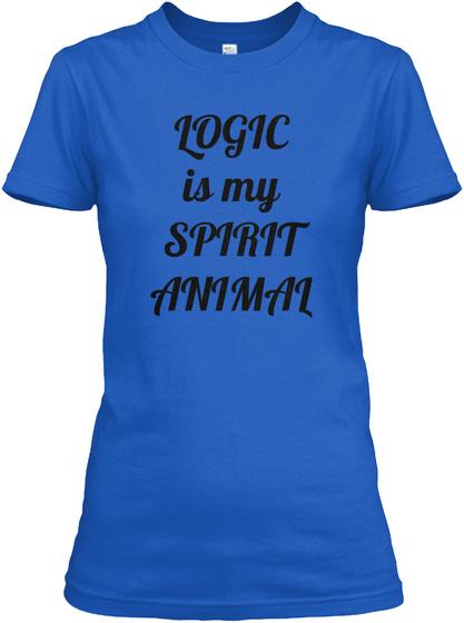 Logic Is My Spirit Animal Royal Camiseta Front