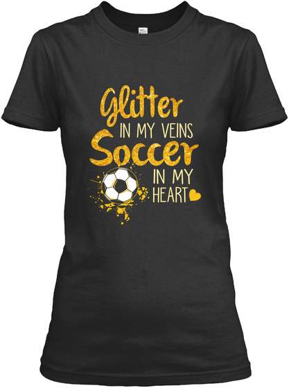 Glitter In My Veins Soccer In My Heart Black T-Shirt Front
