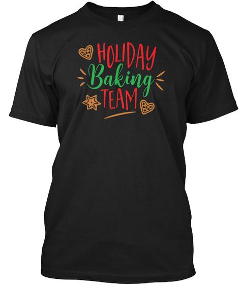 Holiday Baking Team   T  Shirt Black T-Shirt Front