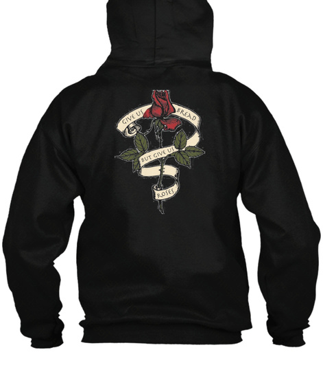 Bread And Roses Hoodie Black T-Shirt Back