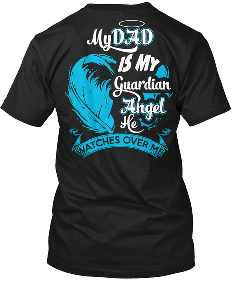 2bf3bbd4e Dad Guardian Angel - my dad is my guardian angel he watches over me ...
