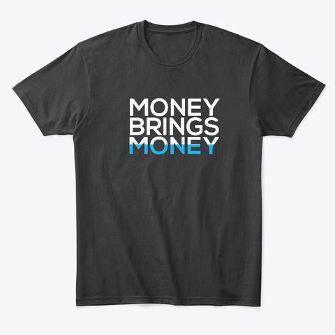 Money Brings Money Black T-Shirt Front