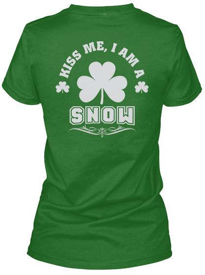 Kiss Me I Am Snow Thing T Shirts Irish Green T-Shirt Back