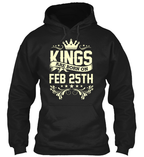 Kings Are Born On Feb 25th Black T-Shirt Front