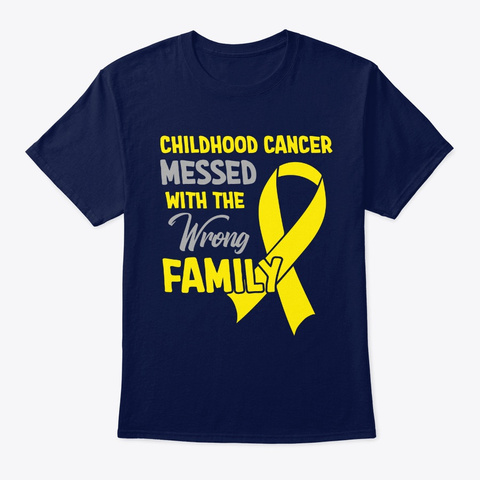 Childhood Cancer Mess With The Wrong Fam Navy T-Shirt Front