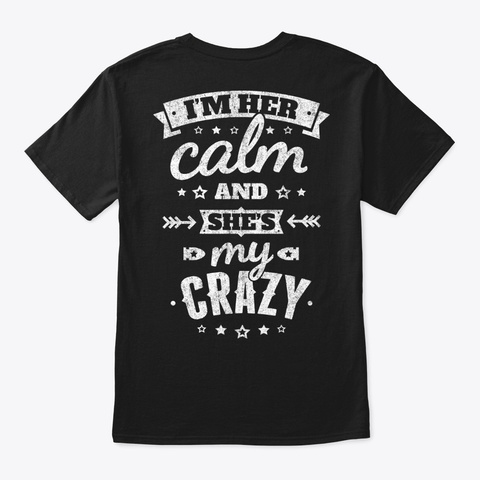 Calm And Crazy (His)    On Sale Black T-Shirt Back