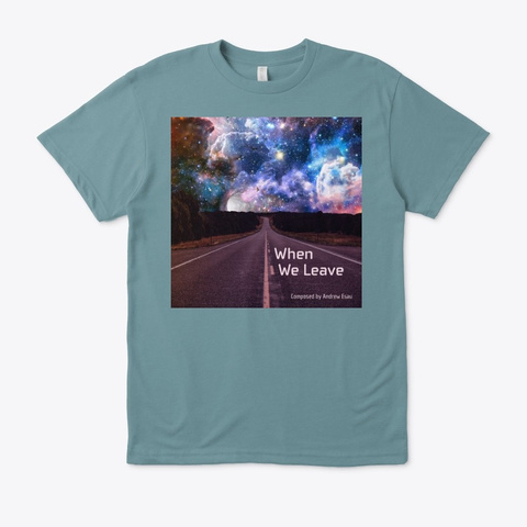 When We Leave | Album Art Heather Pacific T-Shirt Front