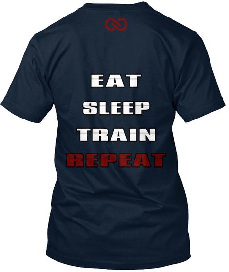 Eat Sleep Train Repeat New Navy T-Shirt Back