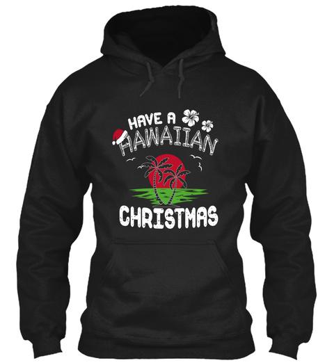 Have A Hawaiian Christmas Black T-Shirt Front