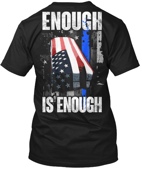 Enough Is Enough Black T-Shirt Back