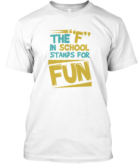 Sarcastic Back To School Art For Teens, White T-Shirt Front