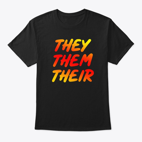 They Them Their Pronouns For Trans Lgbt Black T-Shirt Front