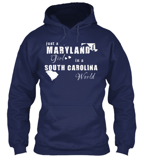 Just A Maryland Girl In A South Carolina World Navy T-Shirt Front