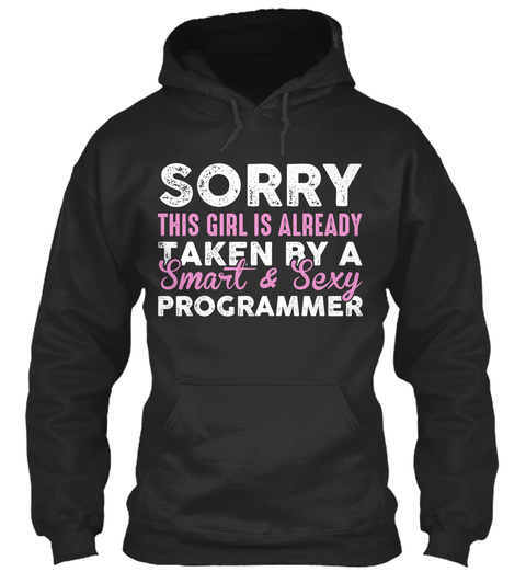 Sorry This Girl Is Already Taken By A Smart & Sexy Programmer Jet Black T-Shirt Front