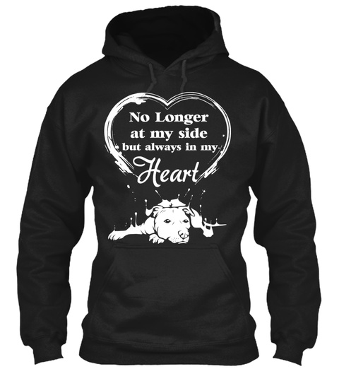 No Longer At My Side But Always In My Heart  Black T-Shirt Front