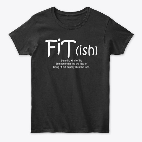 Fitish Funny Food Lover Gifts Black T-Shirt Front