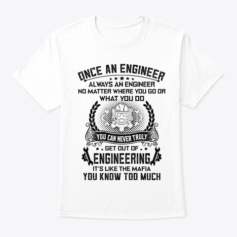 Always An Engineer V4 White T-Shirt Front