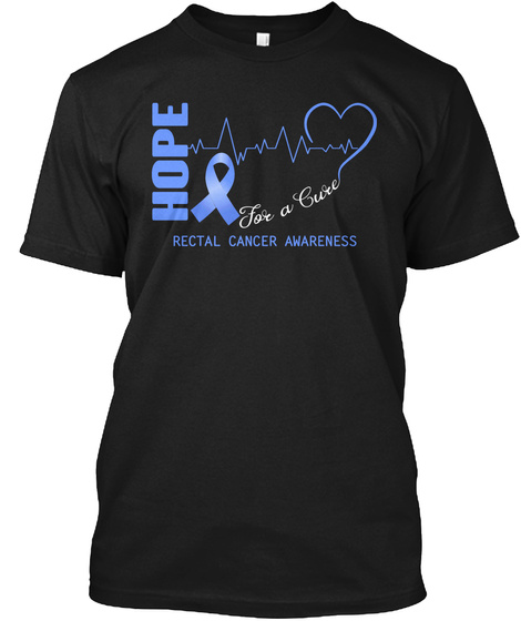 Hope For A Cure Rectal Cancer Awareness Black T-Shirt Front