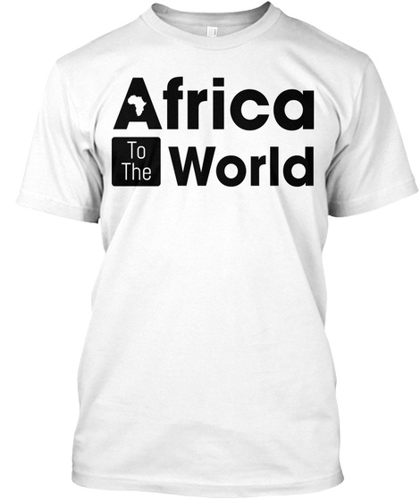 Africa To The World White T-Shirt Front