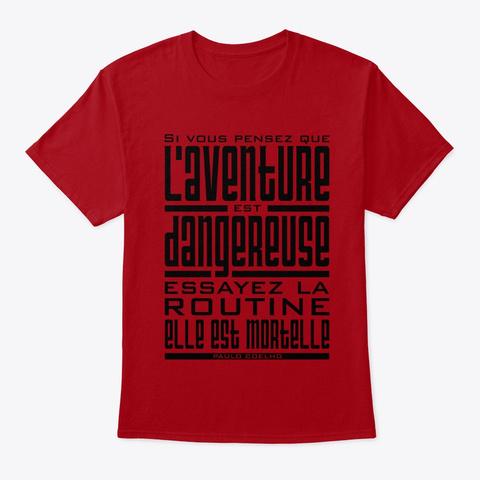 La Routine Est Mortelle Deep Red T-Shirt Front