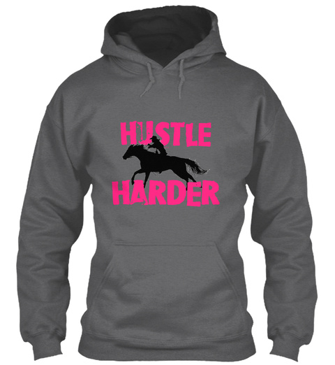 4a8a5d5a2 Hustle Harder - hustle harder Products from 1D Performance Horses ...