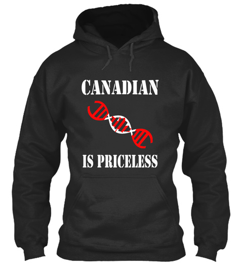 Canadian Is Priceless Jet Black T-Shirt Front