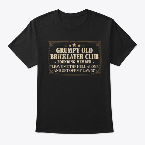 Funny Bricklayer Gift, Grumpy Old Club Black T-Shirt Front