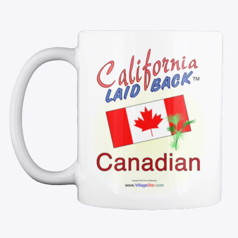 California Laid Back  Canadian Drink Cup White T-Shirt Front
