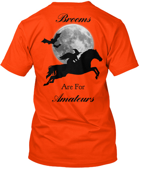 Brooms Are For Amateurs Orange T-Shirt Back