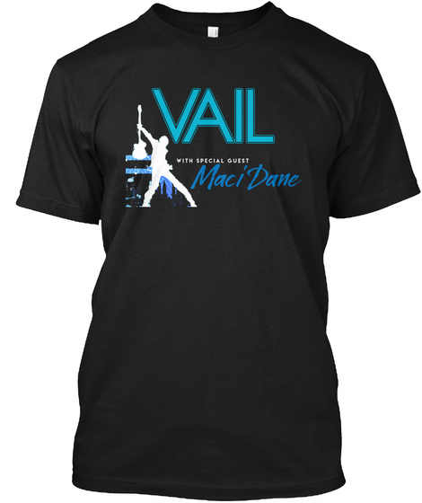 Vail With Special Guest Maci Dane Black T-Shirt Front