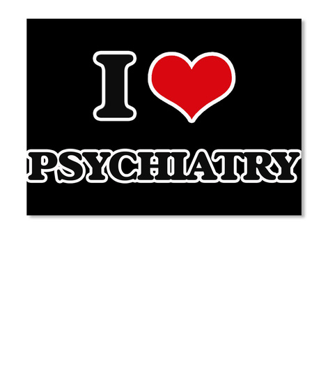 I Love Psychiatry