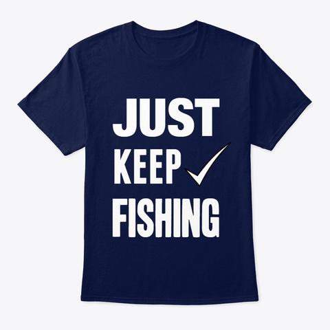 Just Keep Fishing Tshirt Navy T-Shirt Front