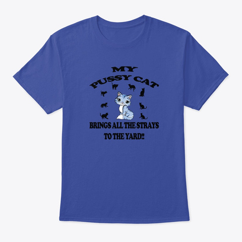 My Pussy Cat Deep Royal T-Shirt Front