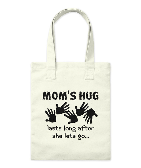 Mom's Hug Lasts Long After She Lets Go Natural Tote Bag Front
