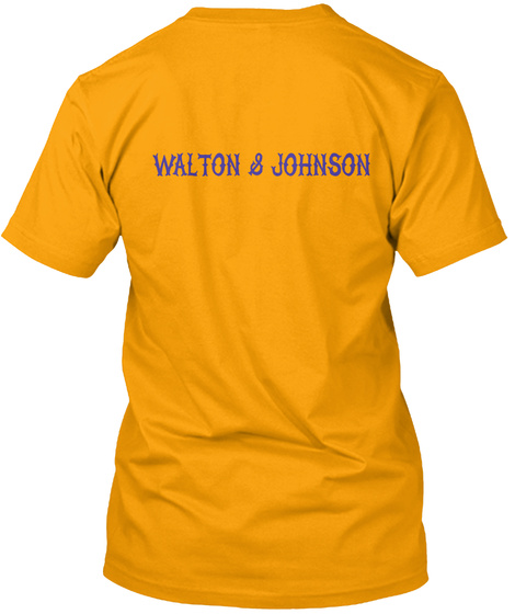Walton & Johnson Gold T-Shirt Back