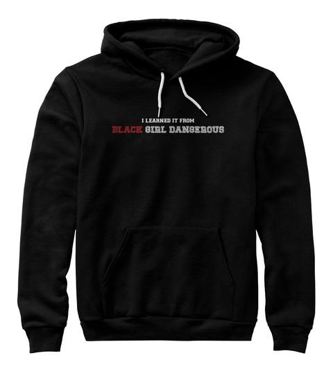 I Learned It From Black Girl Dangerous Black Sweatshirt Front