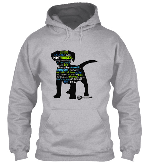 Animals Are Not Broken Adopt One Sport Grey Sweatshirt Front