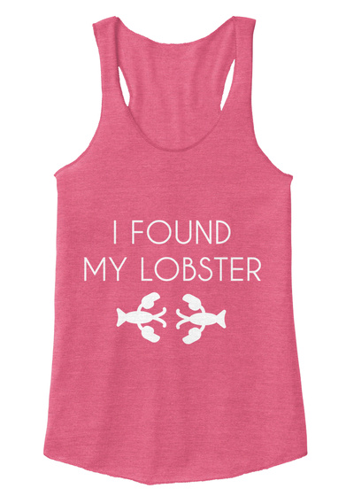 I Found My Lobster Eco True Azalea T-Shirt Front
