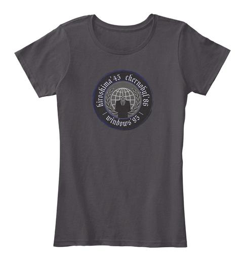 Hiroshima 45 Chernobyl 86 Windows 95 Heathered Charcoal  T-Shirt Front