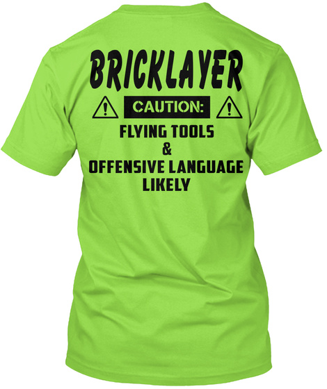 Bricklayer Caution: Flying Tools & Offensive Language Likely Lime T-Shirt Back