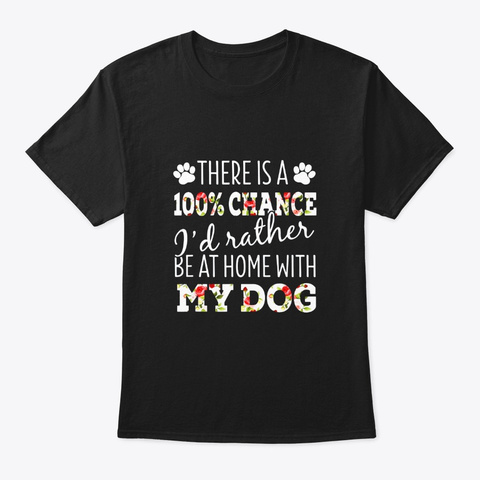 Rather Be At Home With My Dog Tee Black T-Shirt Front