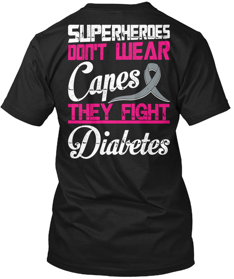 Superheroes Don't Wear Capes They Fight Diabetes Black T-Shirt Back