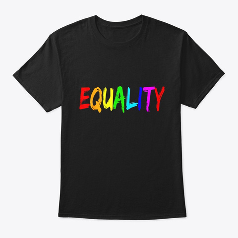 Equality Rainbow Flag Shirt Lgbt Tshirt Black T-Shirt Front