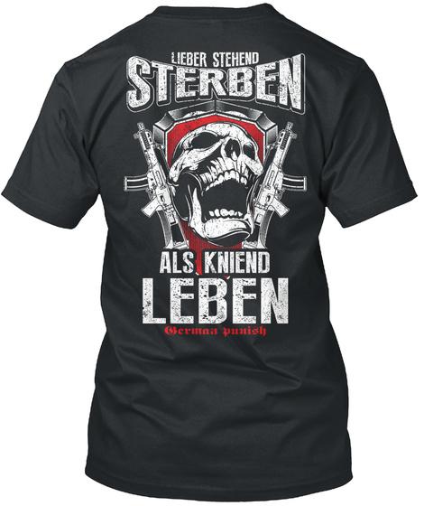 Lieber Stehend Sterben Als Kniend Leben German Punish Black T-Shirt Back