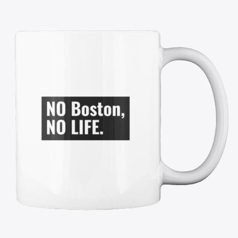No Boston, No Life White T-Shirt Back