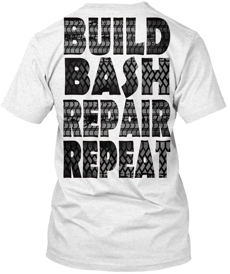 Build Bash Repair Repeat Heather White T-Shirt Back