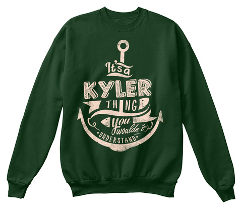 It's A Kyler Thing You Wouldn't Understand Deep Forest  T-Shirt Front