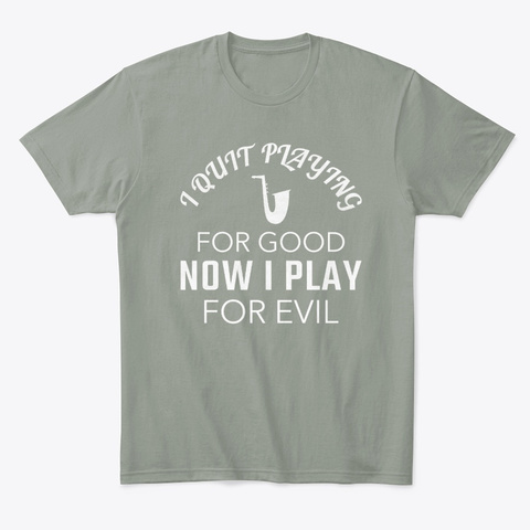 Funny I Quit Playing Saxophone For Good Grey T-Shirt Front
