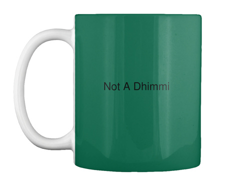 Not A Dhimmi Forest Green Mug Front